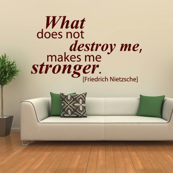 Wandtattoo Zitat Nietzsche What does not destroy me makes me stronger