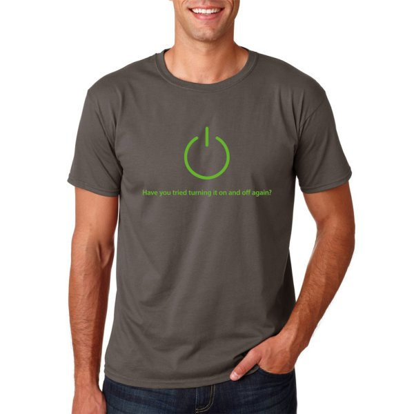"""Funshirt """"Have you tried turning it on and off again?"""" Nerdshirt"""